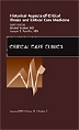 Historical Aspects of Critical Illness and Critical Care Medicine, An Issue of Critical Care Clinics, 1st Edition,Anand Kumar,Joseph Parrillo,ISBN9781437704631