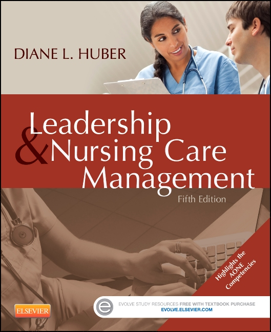 Leadership and Nursing Care Management, 5th Edition,Diane Huber,ISBN9781455740710